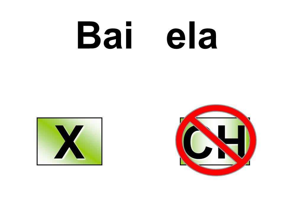 Bai ela XXXX CH