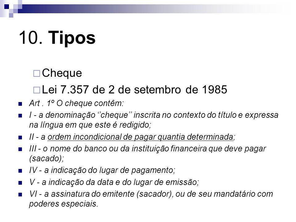 10.Tipos Cheque Lei 7.357 de 2 de setembro de 1985 Art.