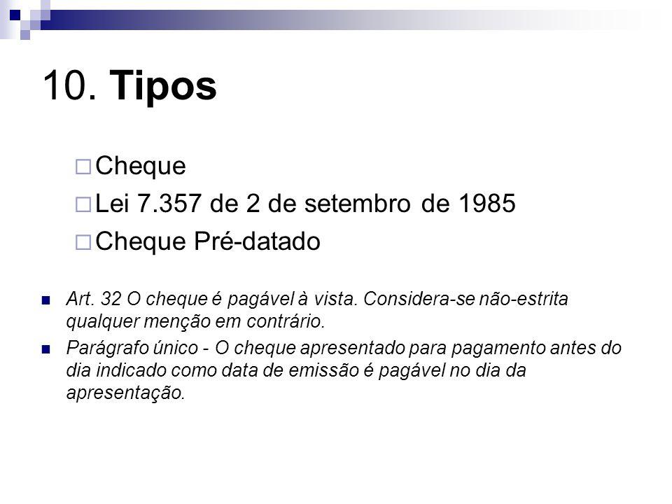 10.Tipos Cheque Lei 7.357 de 2 de setembro de 1985 Cheque Pré-datado Art.