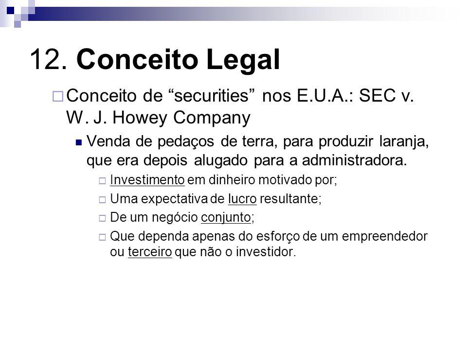 12.Conceito Legal Conceito de securities nos E.U.A.: SEC v.
