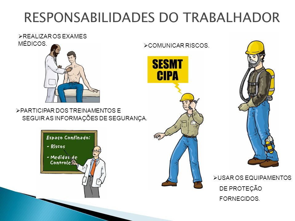 PARTICIPAR DOS TREINAMENTOS E SEGUIR AS INFORMAÇÕES DE SEGURANÇA.