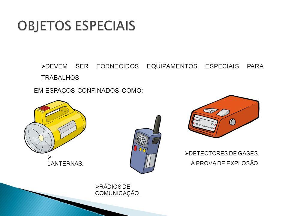 DEVEM SER FORNECIDOS EQUIPAMENTOS ESPECIAIS PARA TRABALHOS EM ESPAÇOS CONFINADOS COMO: LANTERNAS.