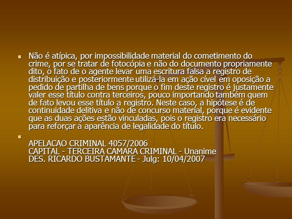 Não é atípica, por impossibilidade material do cometimento do crime, por se tratar de fotocópia e não do documento propriamente dito, o fato de o agen