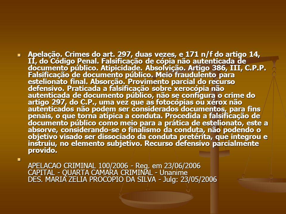 Apelação. Crimes do art. 297, duas vezes, e 171 n/f do artigo 14, II, do Código Penal. Falsificação de cópia não autenticada de documento público. Ati