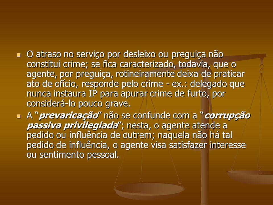 O atraso no serviço por desleixo ou preguiça não constitui crime; se fica caracterizado, todavia, que o agente, por preguiça, rotineiramente deixa de