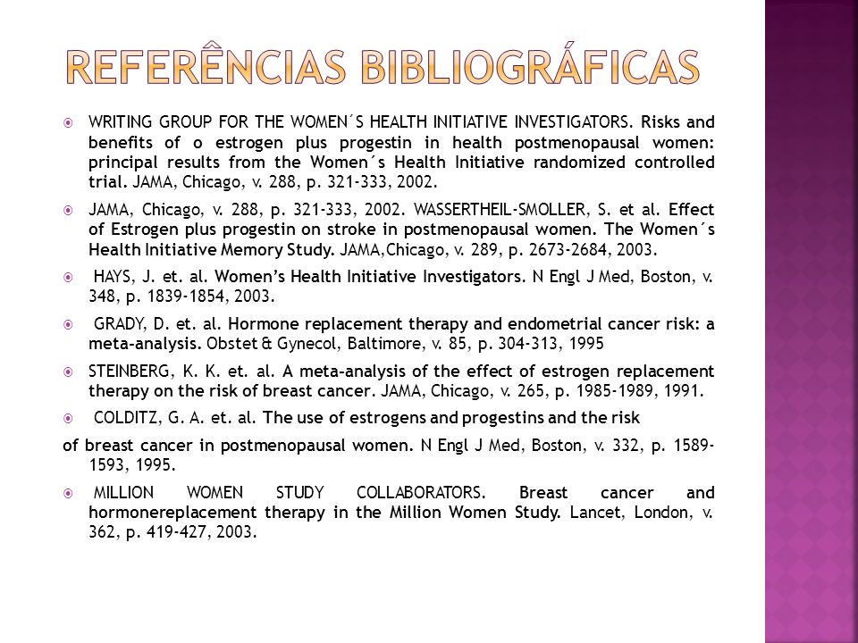 WRITING GROUP FOR THE WOMEN´S HEALTH INITIATIVE INVESTIGATORS. Risks and benefits of o estrogen plus progestin in health postmenopausal women: princip