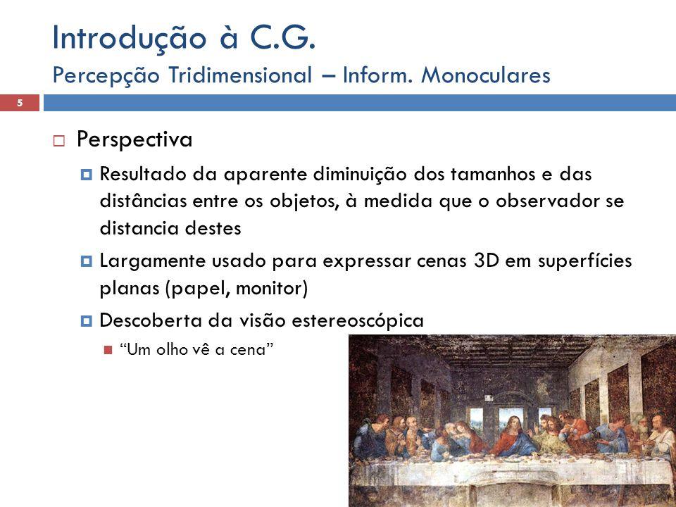 Percepção Tridimensional – Inform. Monoculares 6 Introdução à C.G.