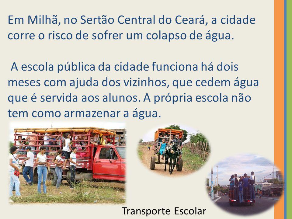Em Milhã, no Sertão Central do Ceará, a cidade corre o risco de sofrer um colapso de água. A escola pública da cidade funciona há dois meses com ajuda