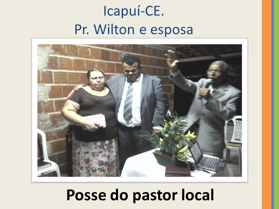 Icapuí-CE. Pr. Wilton e esposa Posse do pastor local