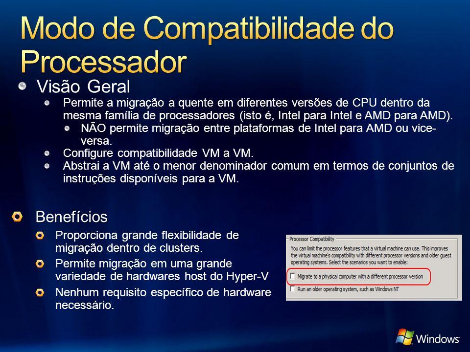 Visão Geral Permite a migração a quente em diferentes versões de CPU dentro da mesma família de processadores (isto é, Intel para Intel e AMD para AMD).