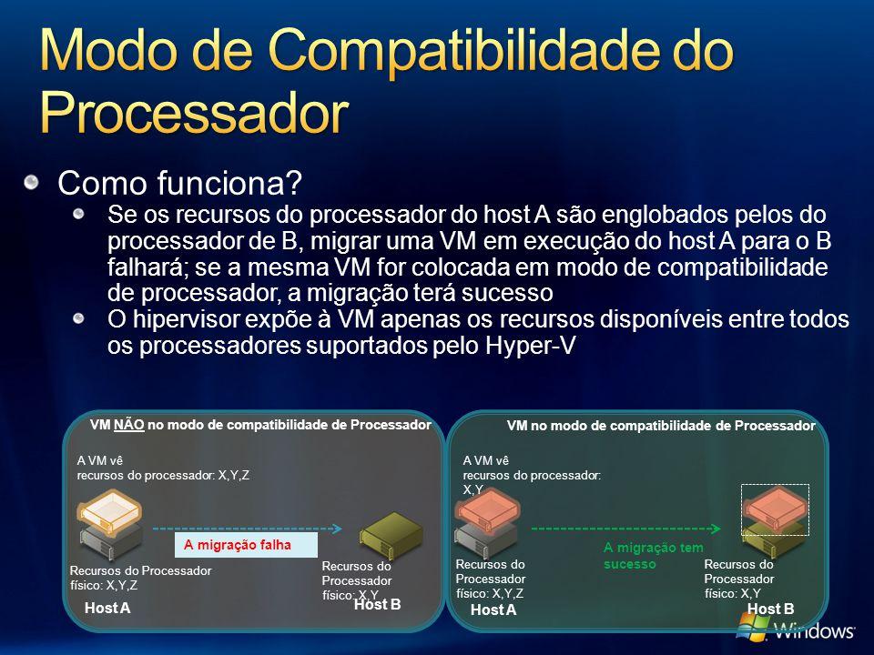 Como funciona? Se os recursos do processador do host A são englobados pelos do processador de B, migrar uma VM em execução do host A para o B falhará;