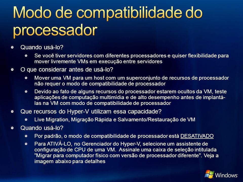 Quando usá-lo? Se você tiver servidores com diferentes processadores e quiser flexibilidade para mover livremente VMs em execução entre servidores O q