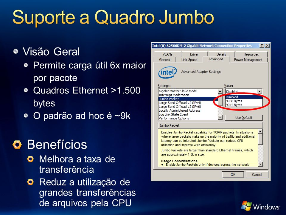 Visão Geral Permite carga útil 6x maior por pacote Quadros Ethernet >1.500 bytes O padrão ad hoc é ~9k Benefícios Melhora a taxa de transferência Redu