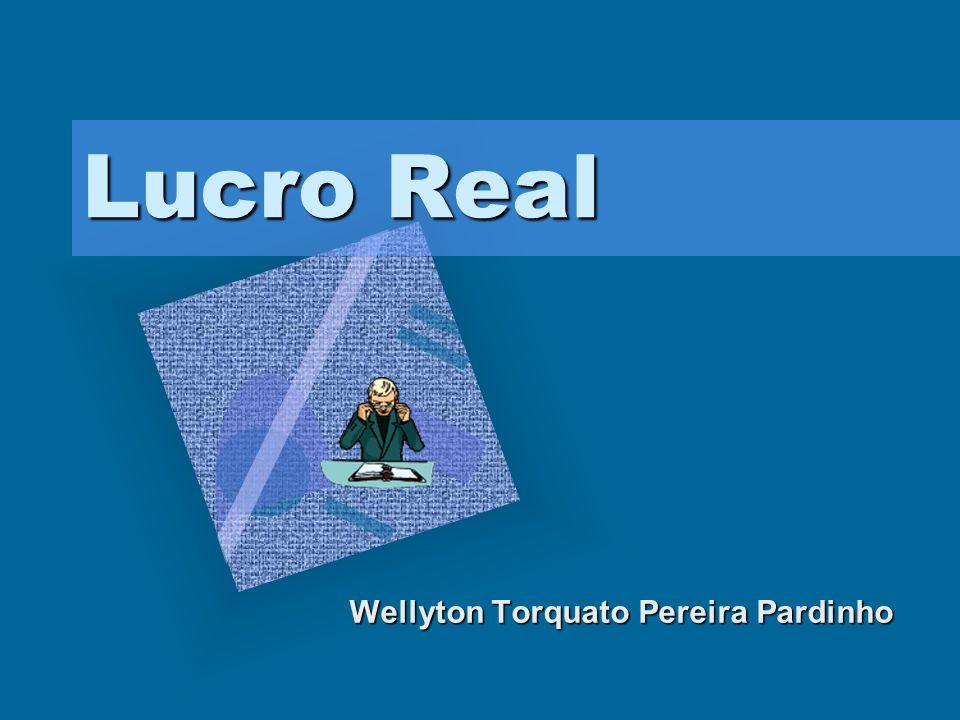 Lucro Real Wellyton Torquato Pereira Pardinho