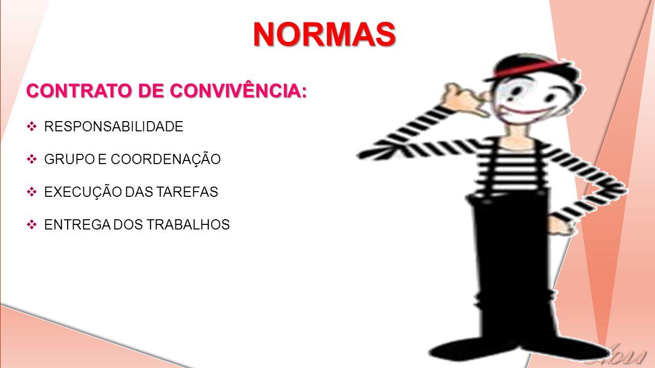 CONTRATO DE CONVIVÊNCIA: RESPONSABILIDADE GRUPO E COORDENAÇÃO EXECUÇÃO DAS TAREFAS ENTREGA DOS TRABALHOS NORMAS