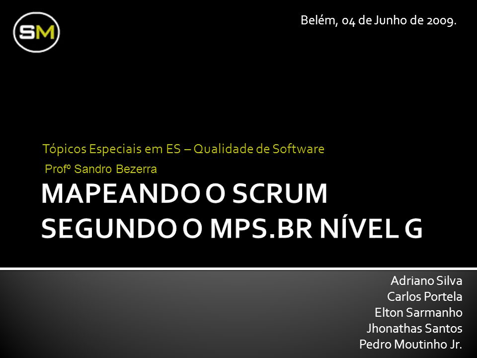 Tópicos Especiais em ES – Qualidade de Software Adriano Silva Carlos Portela Elton Sarmanho Jhonathas Santos Pedro Moutinho Jr. Belém, 04 de Junho de