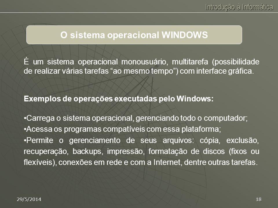 Introdução à Informática 29/5/201417 Entende-se por peopleware o conjunto de pessoas dedicadas a todo sistema computacional. Forma o conjunto de recur