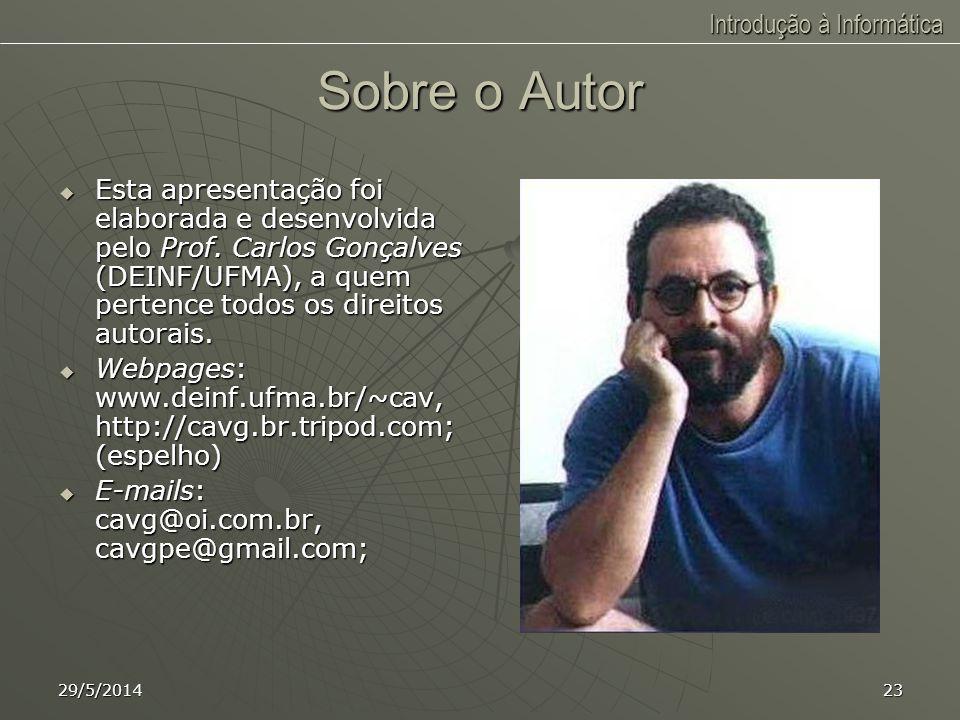 Introdução à Informática 29/5/201422 Bibliografia Básica Básica Júnior, Mozart Jesus Fialho dos Santos. Windows 95 Passo a Passo, Slim. Ed. TerraJúnio