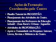 Plantão Tutorial do PROGESTÃO. Planejamento das Atividades do Centro. Planejamento dos Professores da Educação Infantil – Zona Rural e Urbana - Jaguar