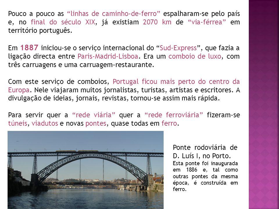 Pouco a pouco as linhas de caminho-de-ferro espalharam-se pelo país e, no final do século XIX, já existiam 2070 km de via-férrea em território portugu