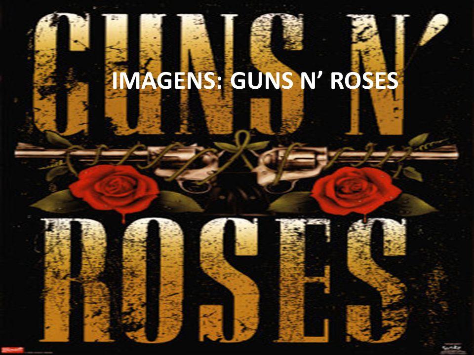 IMAGENS: GUNS N ROSES