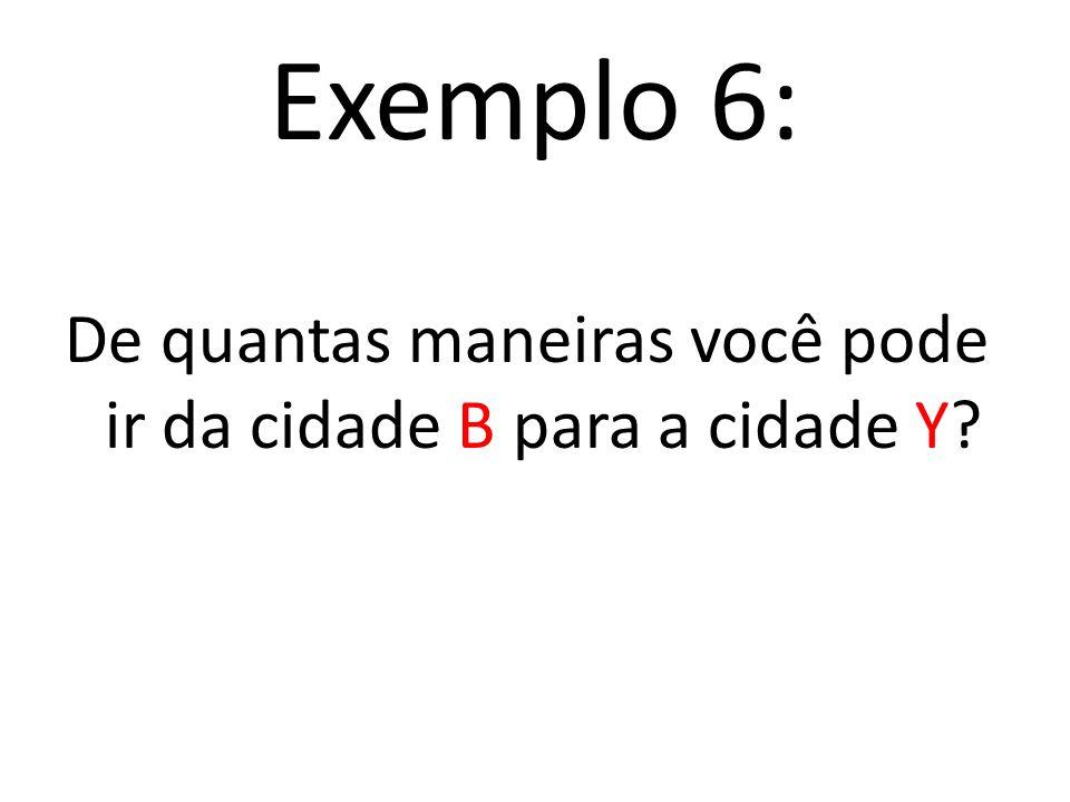 Fazendo a contagem pelo princípio multiplicativo E 1 E 2 E 3 3. 4. 2 = 24 A a X X a B B a Y 24 maneiras de fazer as escolhas E 1, E 2 e E 3, ou seja,