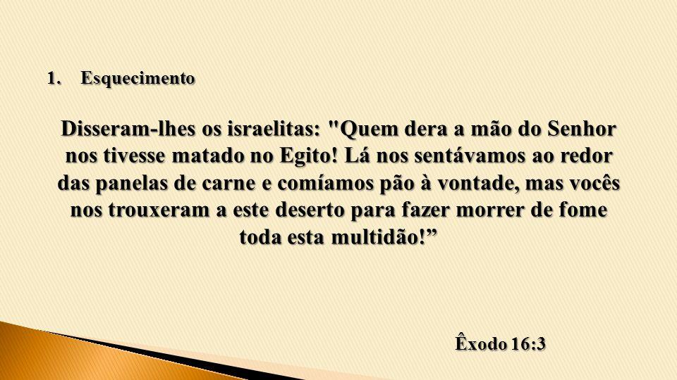Disseram-lhes os israelitas:
