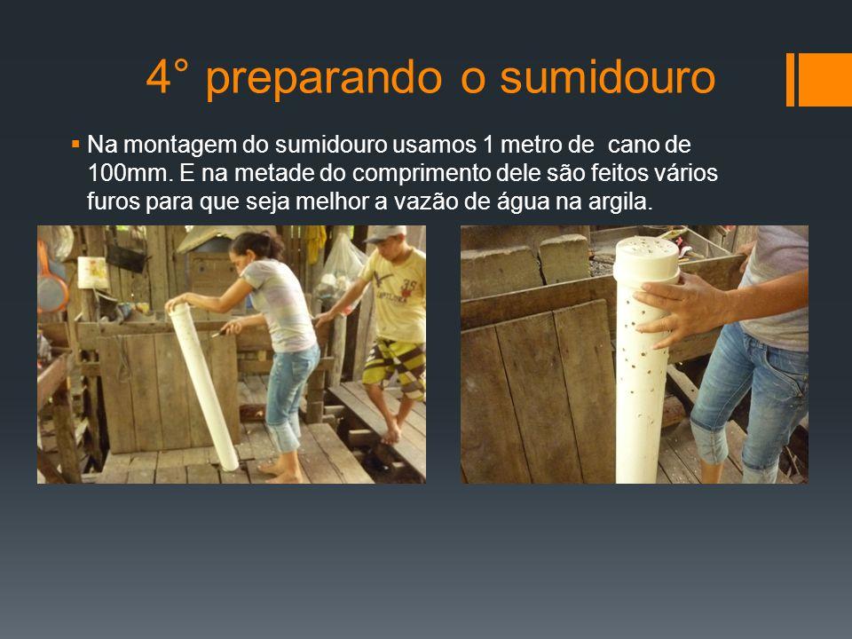 4° preparando o sumidouro Na montagem do sumidouro usamos 1 metro de cano de 100mm.