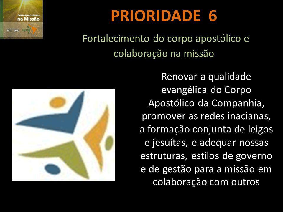 PRIORIDADE 5 Espiritualidade encarnada e apostólica Compartilhar a riqueza de nossa espiritualidade, especialmente por meio dos Exercícios Espirituais