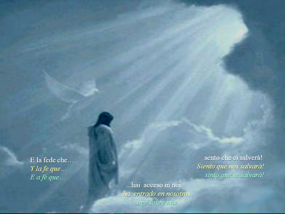 sento che ci salverà.Siento que nos salvará. sinto que se salvará.