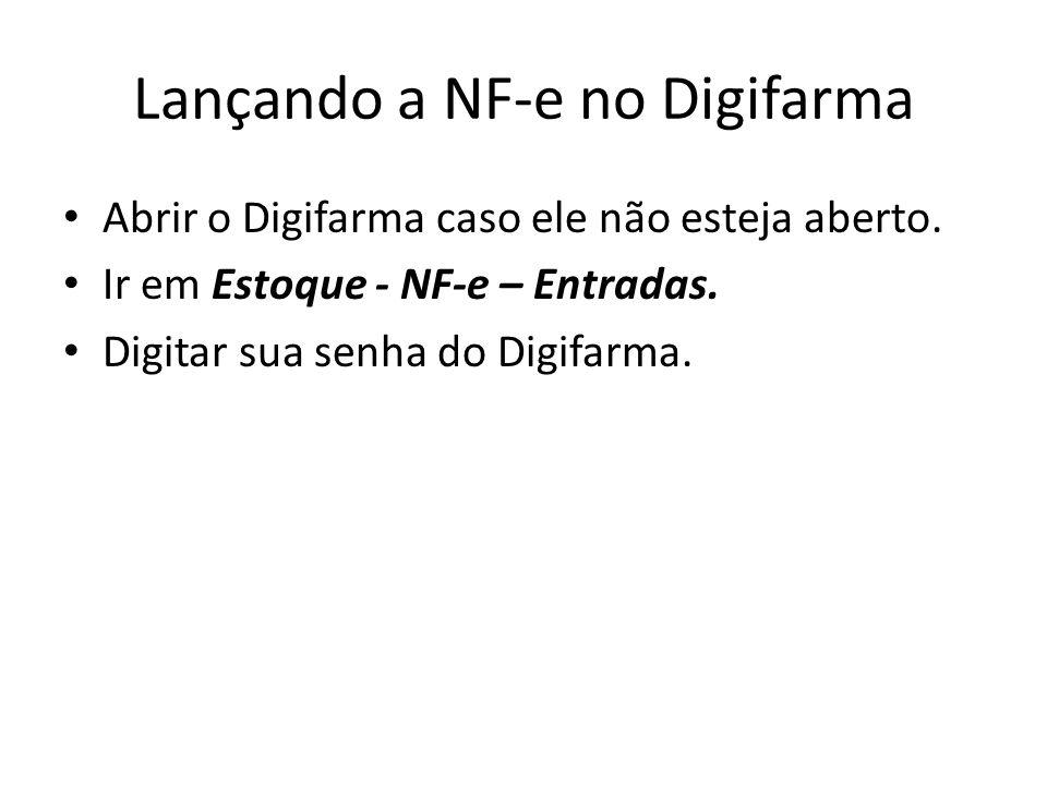 Lançando a NF-e no Digifarma Abrir o Digifarma caso ele não esteja aberto.