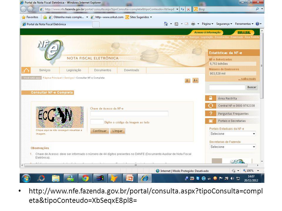 http://www.nfe.fazenda.gov.br/portal/consulta.aspx?tipoConsulta=compl eta&tipoConteudo=XbSeqxE8pl8=