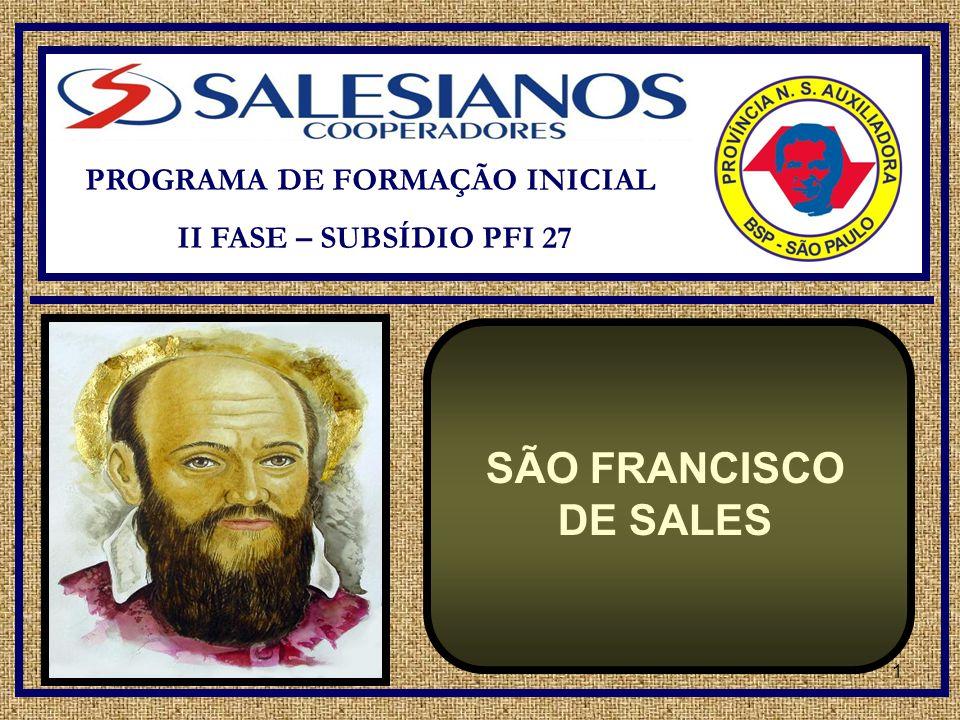 1 PROGRAMA DE FORMAÇÃO INICIAL II FASE – SUBSÍDIO PFI 27 SÃO FRANCISCO DE SALES