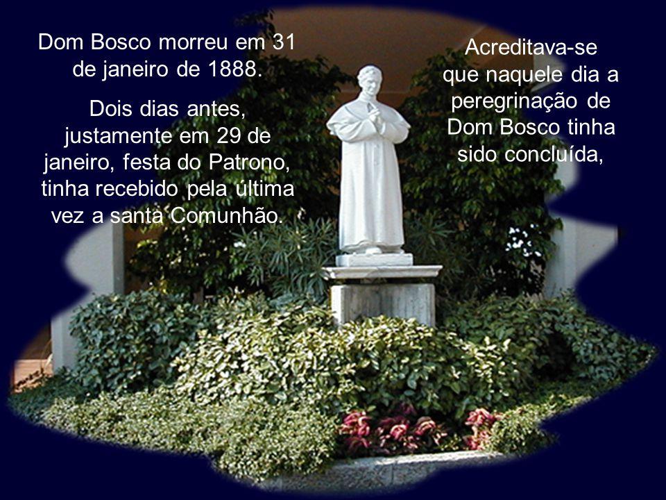 46 Dom Bosco morreu em 31 de janeiro de 1888.