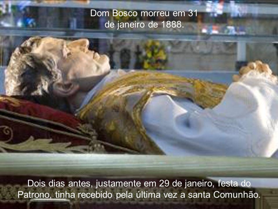 47 Dom Bosco morreu em 31 de janeiro de 1888.