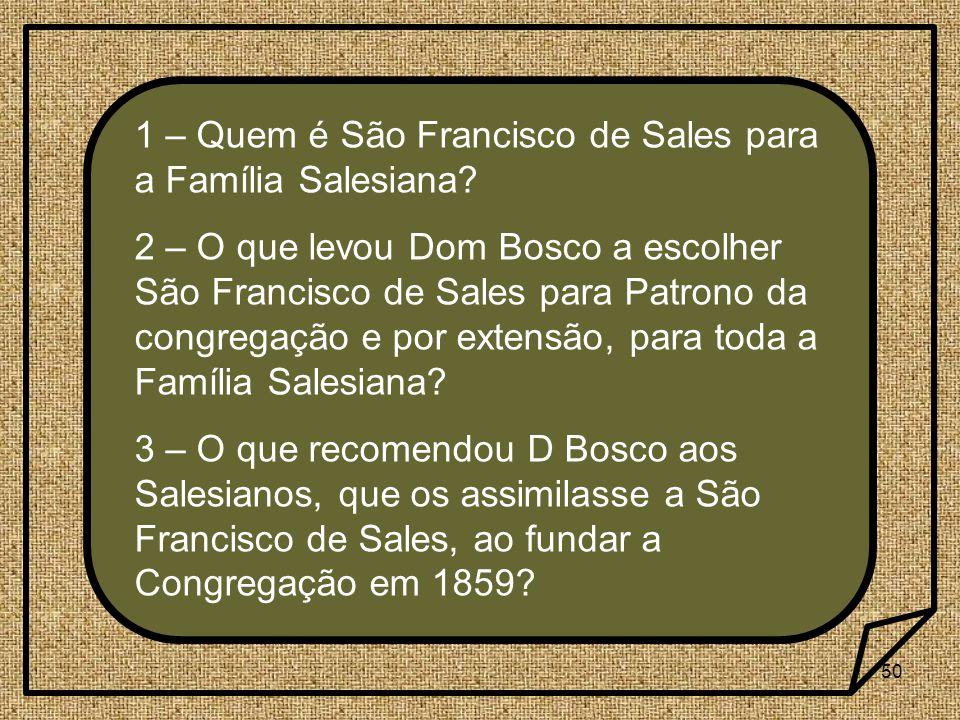 50 1 – Quem é São Francisco de Sales para a Família Salesiana.