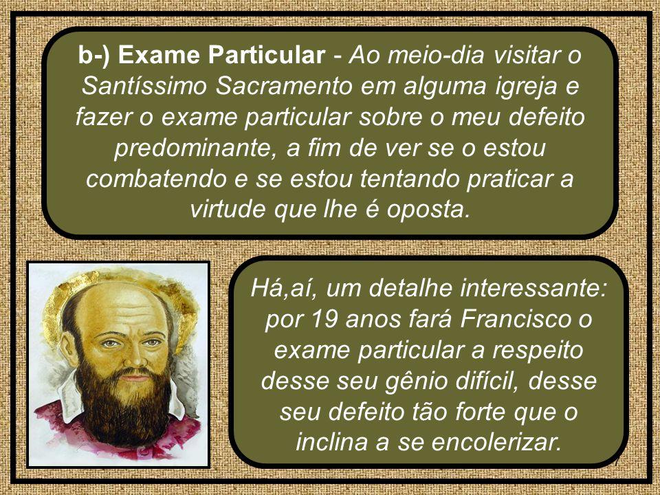 28 Ao término do seminário, durante os exercícios espirituais de preparação à ordenação, ele tomou este propósito: Guiem-me em todas as coisas a caridade e a doçura de São Francisco de Sales .