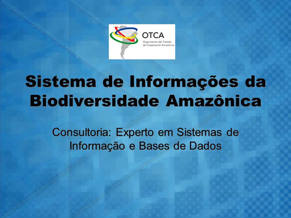 Sistema de Informações da Biodiversidade Amazônica Consultoria: Experto em Sistemas de Informação e Bases de Dados