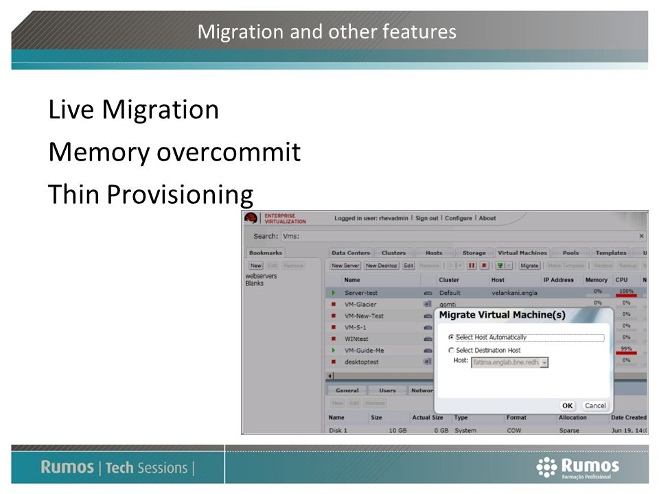 Migration and other features Live Migration Memory overcommit Thin Provisioning