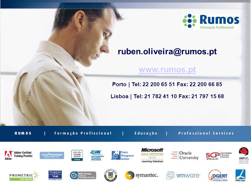 ruben.oliveira@rumos.pt www.rumos.pt Porto   Tel: 22 200 65 51 Fax: 22 200 66 85 Lisboa   Tel: 21 782 41 10 Fax: 21 797 15 68