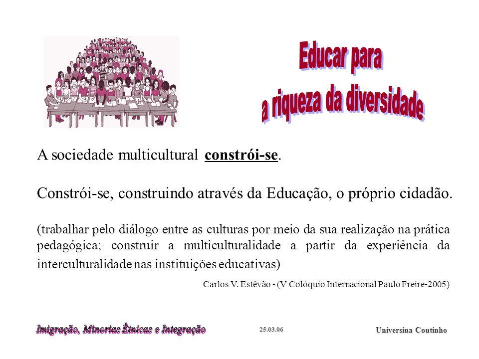 25.03.06 Universina Coutinho A sociedade multicultural constrói-se.