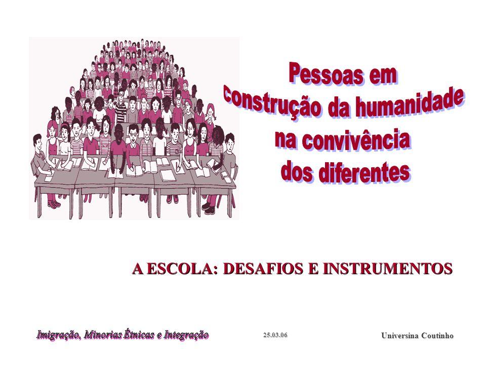 25.03.06 Universina Coutinho A ESCOLA: DESAFIOS E INSTRUMENTOS