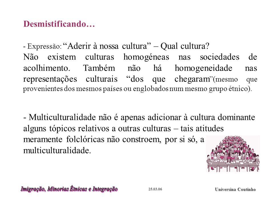 25.03.06 Universina Coutinho Desmistificando… - Expressão: Aderir à nossa cultura – Qual cultura.