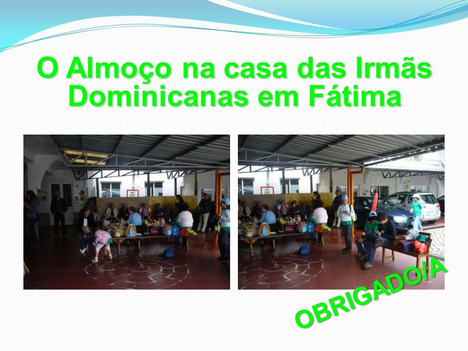 O Almoço na casa das Irmãs Dominicanas em Fátima OBRIGADO/A
