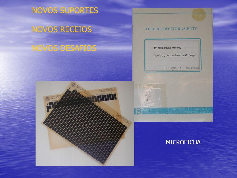 NOVOS SUPORTES NOVOS RECEIOS NOVOS DESAFIOS MICROFICHA