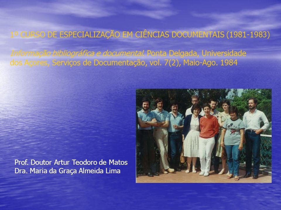 1º CURSO DE ESPECIALIZAÇÃO EM CIÊNCIAS DOCUMENTAIS (1981-1983) Informação bibliográfica e documental.