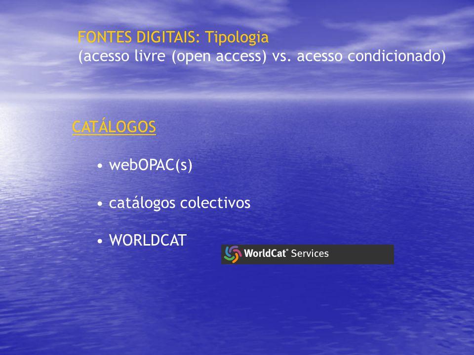 FONTES DIGITAIS: Tipologia (acesso livre (open access) vs.