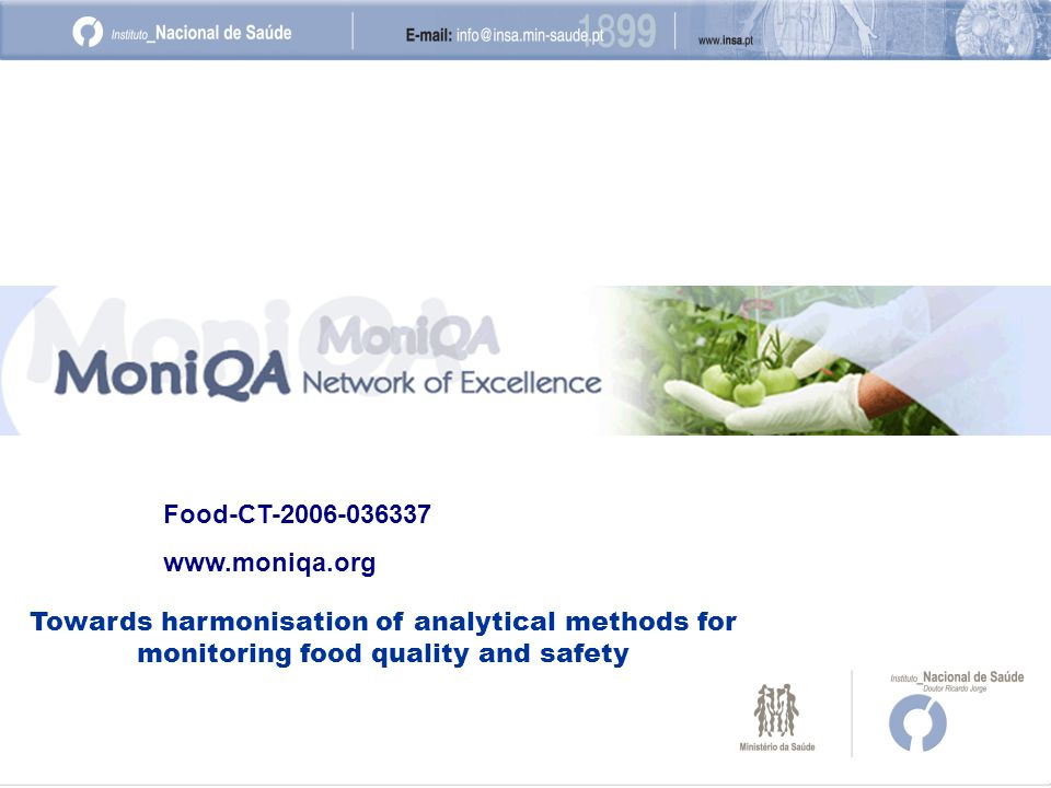 Food-CT-2006-036337 www.moniqa.org Towards harmonisation of analytical methods for monitoring food quality and safety