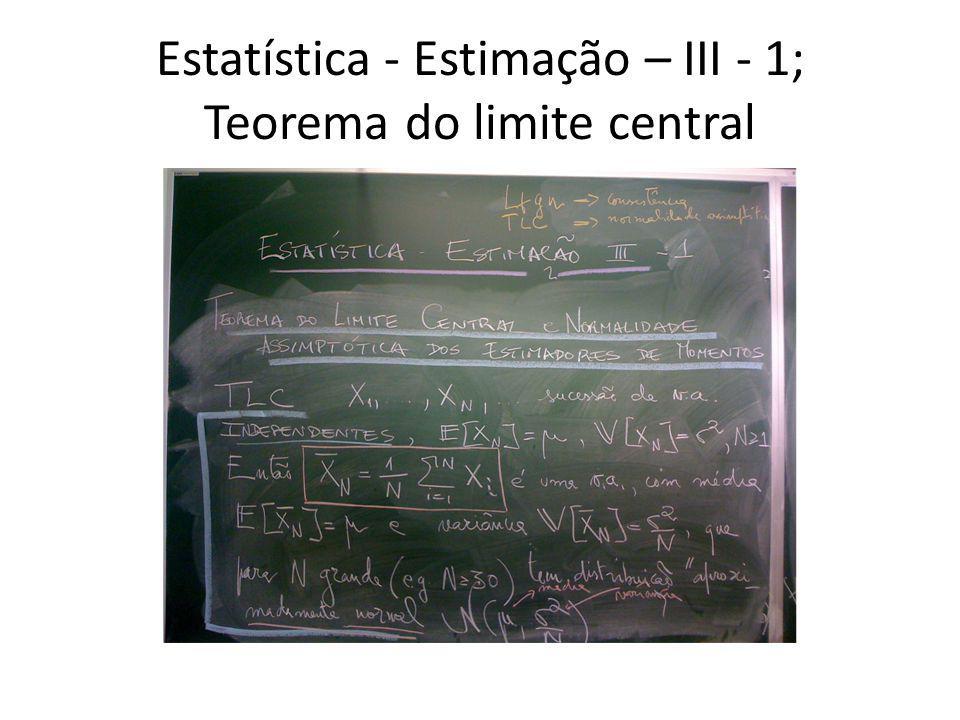 Estatística - Estimação – III - 2; Normalidade assimptótica da média