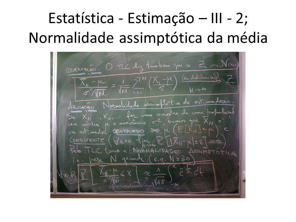 Estatística - Estimação – III - 3; Momentos de uma distribuição
